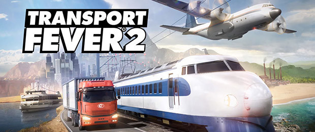 Transport Fever 2 startet heute durch – seht hier den Launch-Trailer zur Verkehrs-Sim