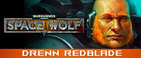 Warhammer 40,000: Space Wolf - Drenn Redblade