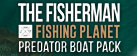 The Fisherman - Fishing Planet: Predator Boat Pack