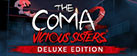 The Coma 2: Vicious Sisters - Deluxe Bundle