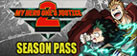 My Hero One's Justice 2 - Season Pass