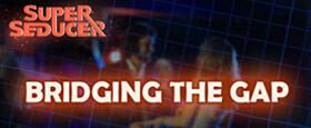 Super Seducer - Bonus Video 4: Bridging the Gap