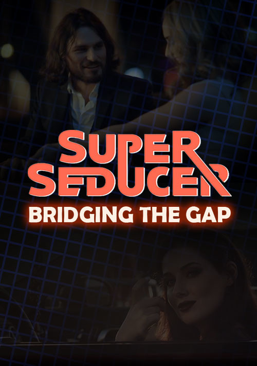 Super Seducer - Bonus Video 4: Bridging the Gap - Cover / Packshot