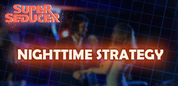 Super Seducer - Bonus Video 5: Nighttime Strategy