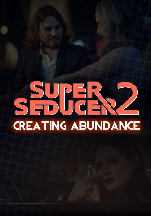 Super Seducer 2 - Bonus Video 2: Creating Abundance - Cover / Packshot