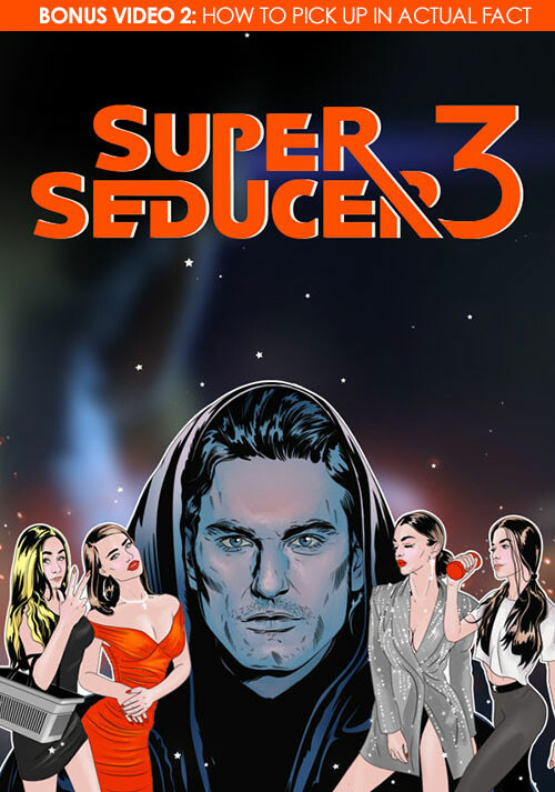 Super Seducer 3 - Bonus Video 2: How to Pick Up in Actual Fact - Cover / Packshot