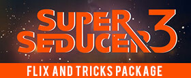 Super Seducer 3 - Flix and Tricks Package