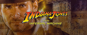 Indiana Jones® and the Infernal Machine™