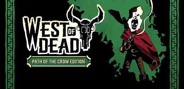 West of Dead - Path of the Crow Edition