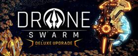 Drone Swarm Deluxe Upgrade