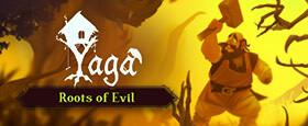 Yaga - Roots of Evil