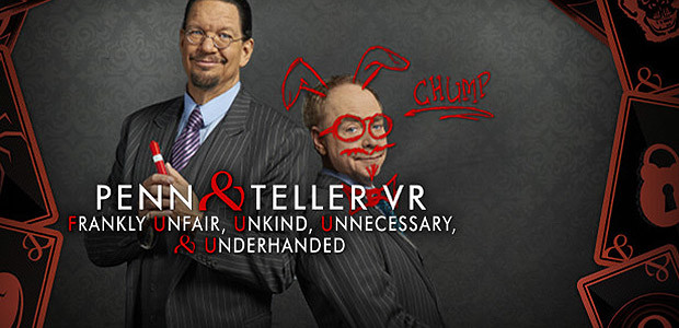 Penn & Teller VR: Frankly Unfair, Unkind, Unnecessary, & Underhanded - Cover / Packshot