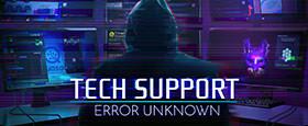 Tech Support: Error Unknown