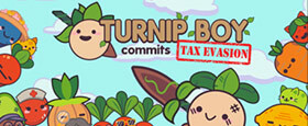 Turnip Boy Commits Tax Evasion