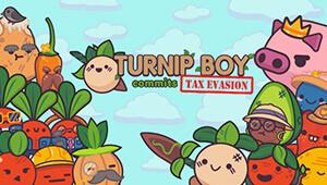 Turnip Boy Commits Tax Evasion
