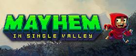 Mayhem in Single Valley